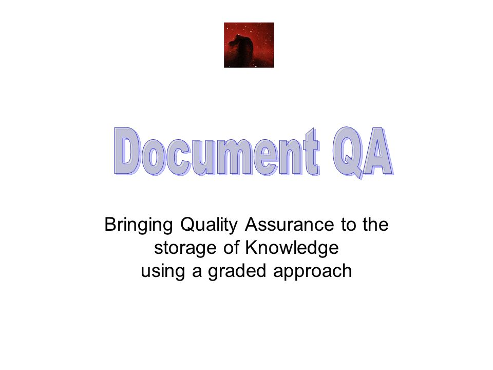 Bringing Quality Assurance to the storage of Knowledge using a graded approach