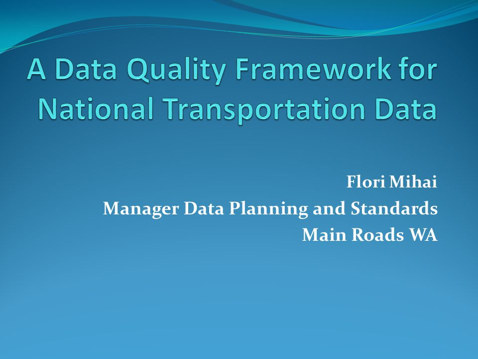 Flori Mihai Manager Data Planning and Standards Main Roads WA