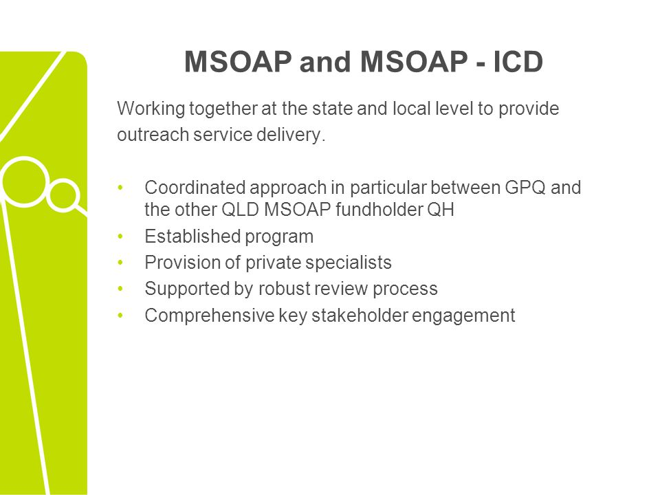 MSOAP and MSOAP - ICD Working together at the state and local level to provide outreach service delivery. Coordinated approach in particular between G