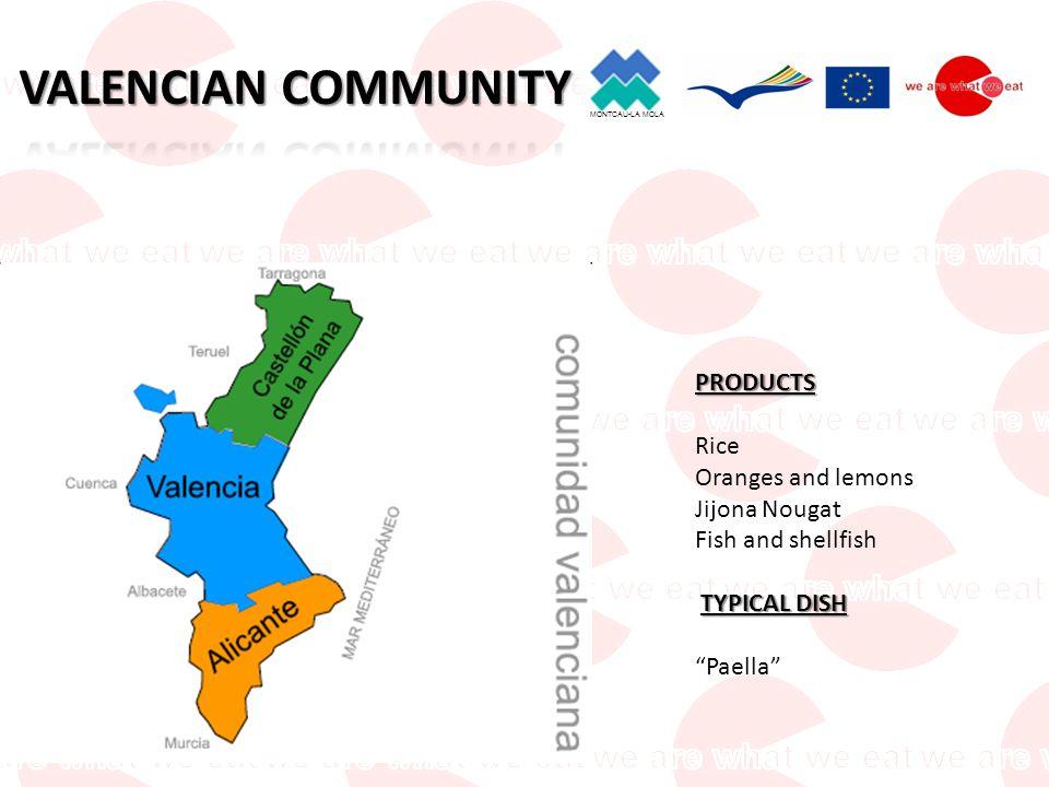 MONTCAU-LA MOLA PRODUCTS Rice Oranges and lemons Jijona Nougat Fish and shellfish TYPICAL DISH Paella