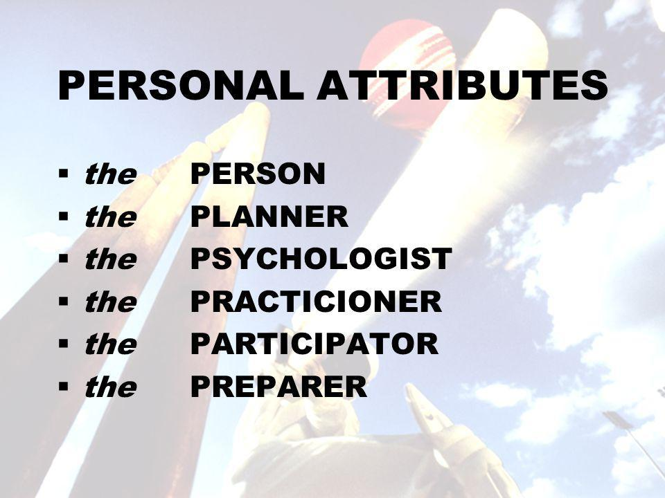 PERSONAL ATTRIBUTES  the PERSON  thePLANNER  the PSYCHOLOGIST  the PRACTICIONER  the PARTICIPATOR  the PREPARER