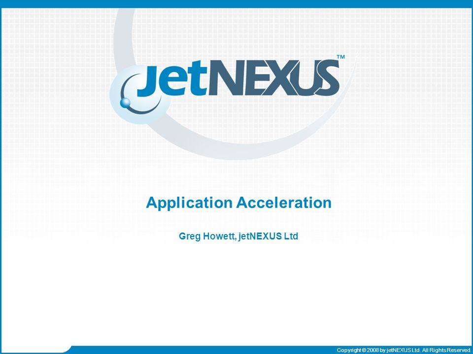 a presentation to Copyright © 2008 by jetNEXUS Ltd.