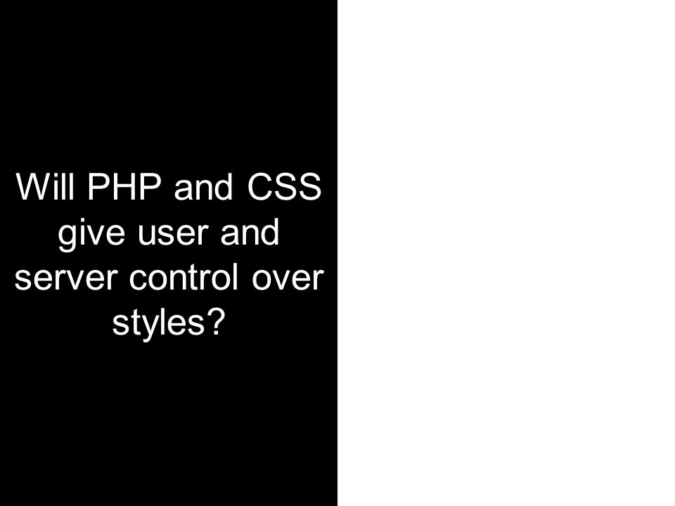 Will PHP and CSS give user and server control over styles