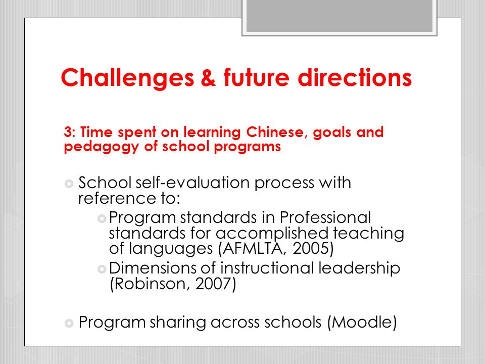 Challenges & future directions 3: Time spent on learning Chinese; goals and pedagogy of school programs
