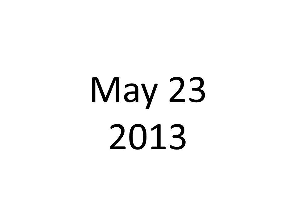 May 23 2013