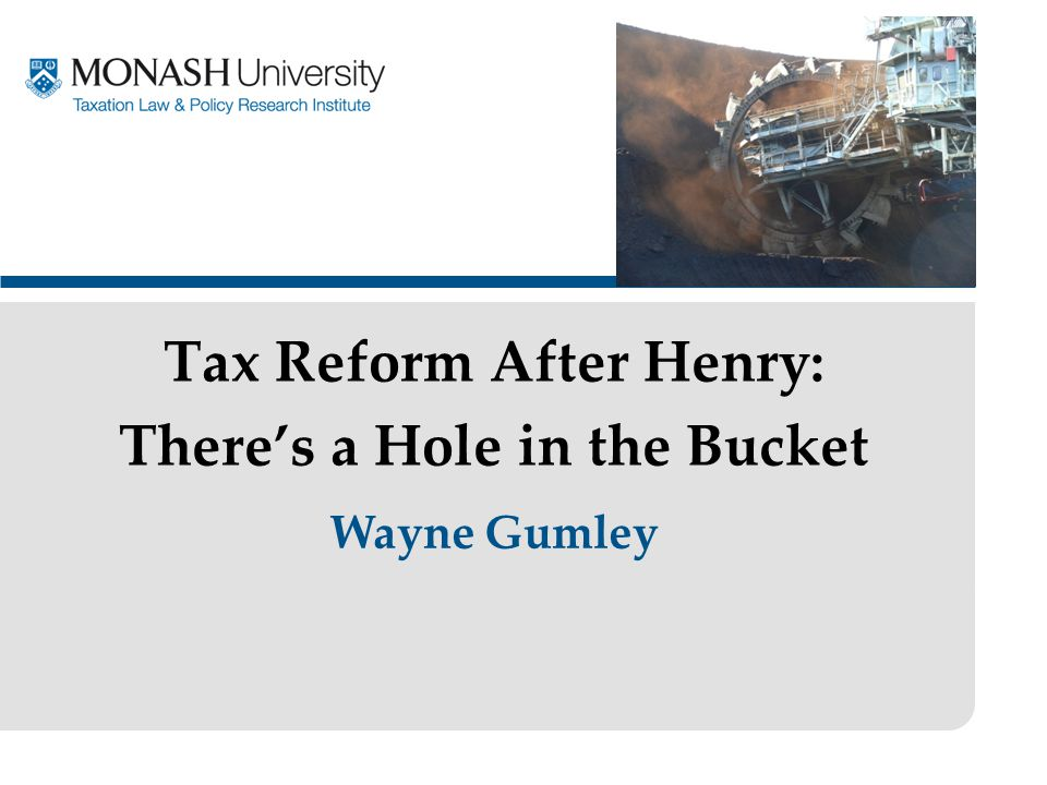 Wayne Gumley Tax Reform After Henry: There's a Hole in the Bucket