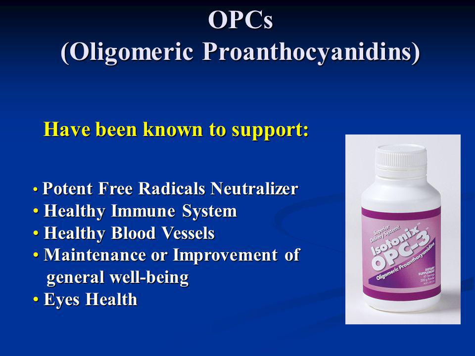OPCs (Oligomeric Proanthocyanidins) Have been known to support: Potent Free Radicals Neutralizer Potent Free Radicals Neutralizer Healthy Immune Syste
