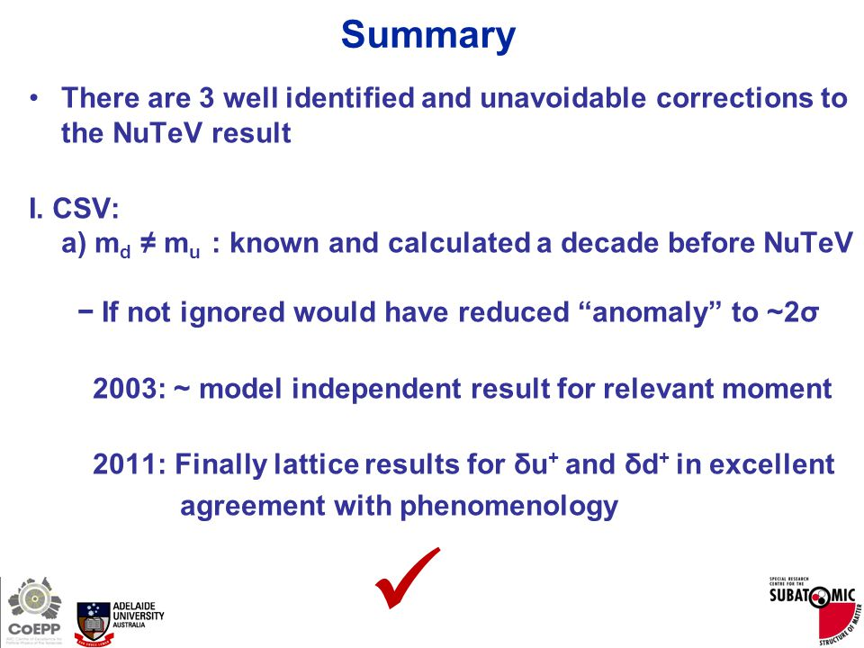 Page 31 Summary There are 3 well identified and unavoidable corrections to the NuTeV result I. CSV: a) m d ≠ m u : known and calculated a decade befor
