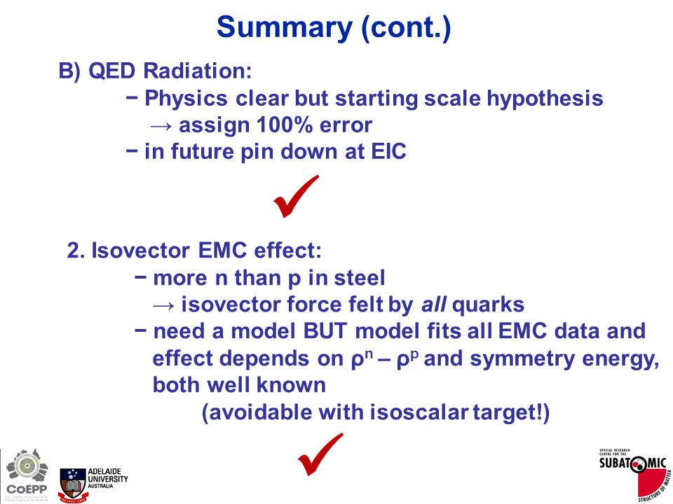 Page 32 Summary (cont.) B) QED Radiation: − Physics clear but starting scale hypothesis → assign 100% error − in future pin down at EIC 2. Isovector E
