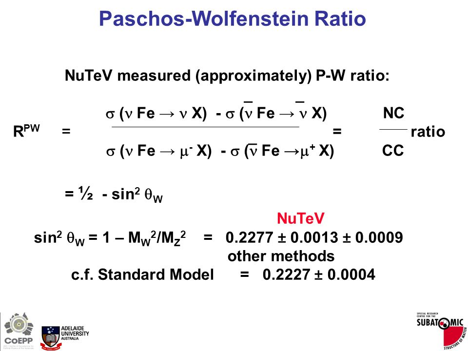 Page 4 NuTeV measured (approximately) P-W ratio: _ _  ( Fe → X) -  ( Fe → X) NC R PW = = ratio  ( Fe →  - X) -  ( Fe →  + X) CC = ½ - sin 2  W NuTeV sin 2  W = 1 – M W 2 /M Z 2 = 0.2277 ± 0.0013 ± 0.0009 other methods c.f.