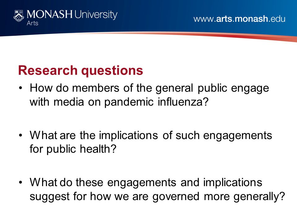 Research questions How do members of the general public engage with media on pandemic influenza.