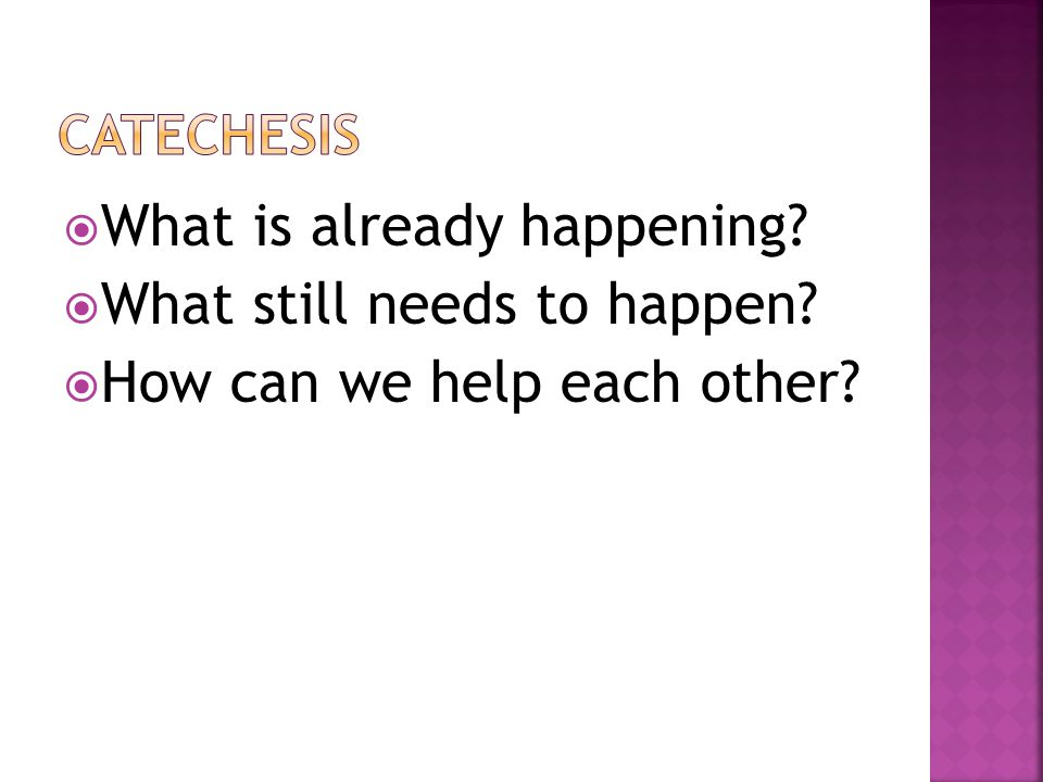  What is already happening?  What still needs to happen?  How can we help each other?