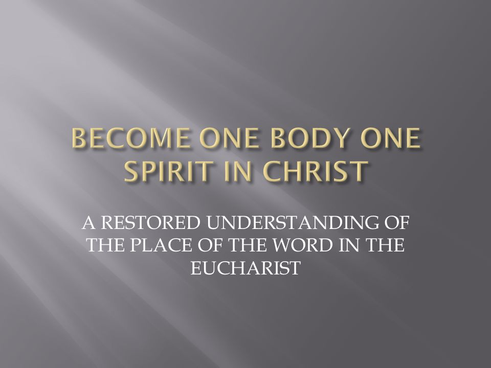 A RESTORED UNDERSTANDING OF THE PLACE OF THE WORD IN THE EUCHARIST