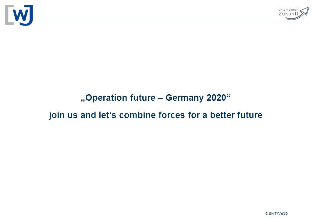 """© UNITY, WJD """"Operation future – Germany 2020 join us and let's combine forces for a better future"""