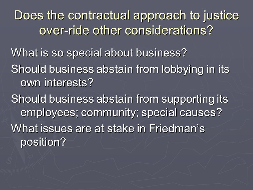 Does the contractual approach to justice over-ride other considerations.