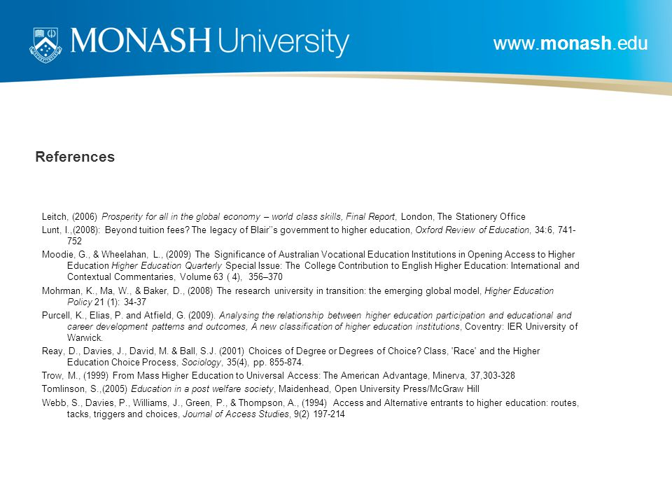 www.monash.edu References Leitch, (2006) Prosperity for all in the global economy – world class skills, Final Report, London, The Stationery Office Lu
