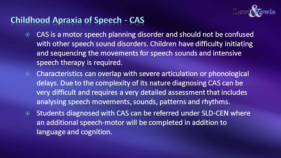  CAS is a motor speech planning disorder and should not be confused with other speech sound disorders.