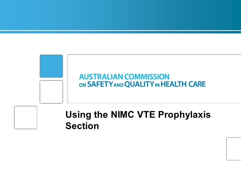 Using the NIMC VTE Prophylaxis Section