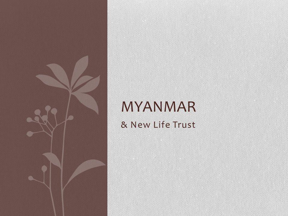 & New Life Trust MYANMAR