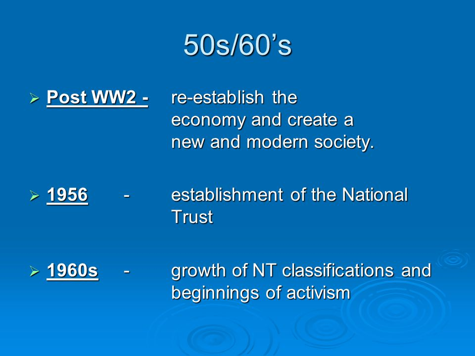 50s/60's  Post WW2 -re-establish the economy and create a new and modern society.
