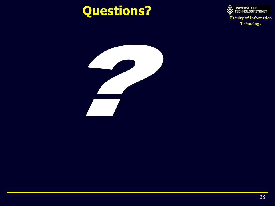 Faculty of Information Technology 35 Questions?