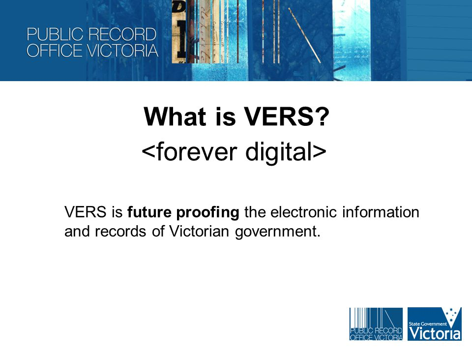What is VERS.