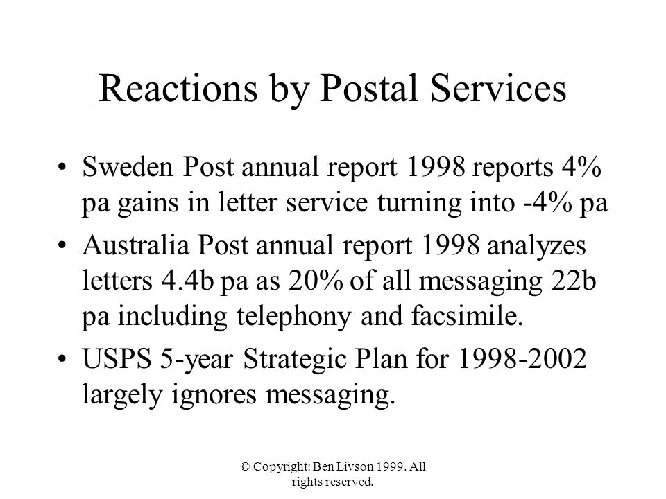 © Copyright: Ben Livson 1999. All rights reserved. Reactions by Postal Services Sweden Post annual report 1998 reports 4% pa gains in letter service t