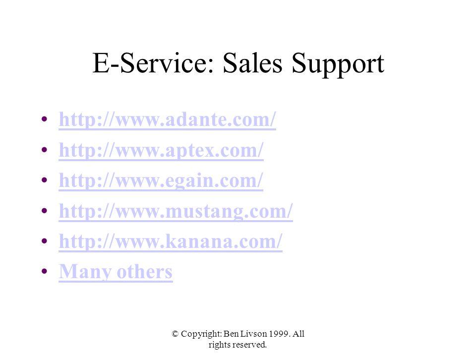 © Copyright: Ben Livson 1999. All rights reserved. E-Service: Sales Support http://www.adante.com/ http://www.aptex.com/ http://www.egain.com/ http://