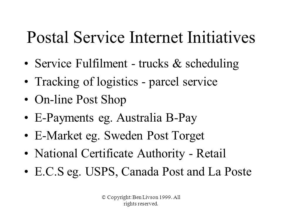 Postal Service Internet Initiatives Service Fulfilment - trucks & scheduling Tracking of logistics - parcel service On-line Post Shop E-Payments eg.