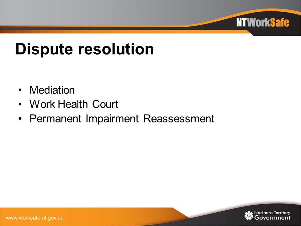 Dispute resolution Mediation Work Health Court Permanent Impairment Reassessment