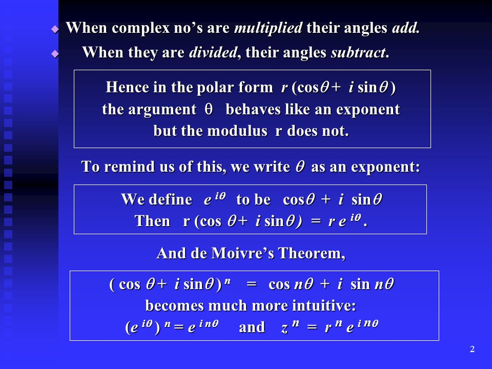 2  When complex no's are multiplied their angles add.