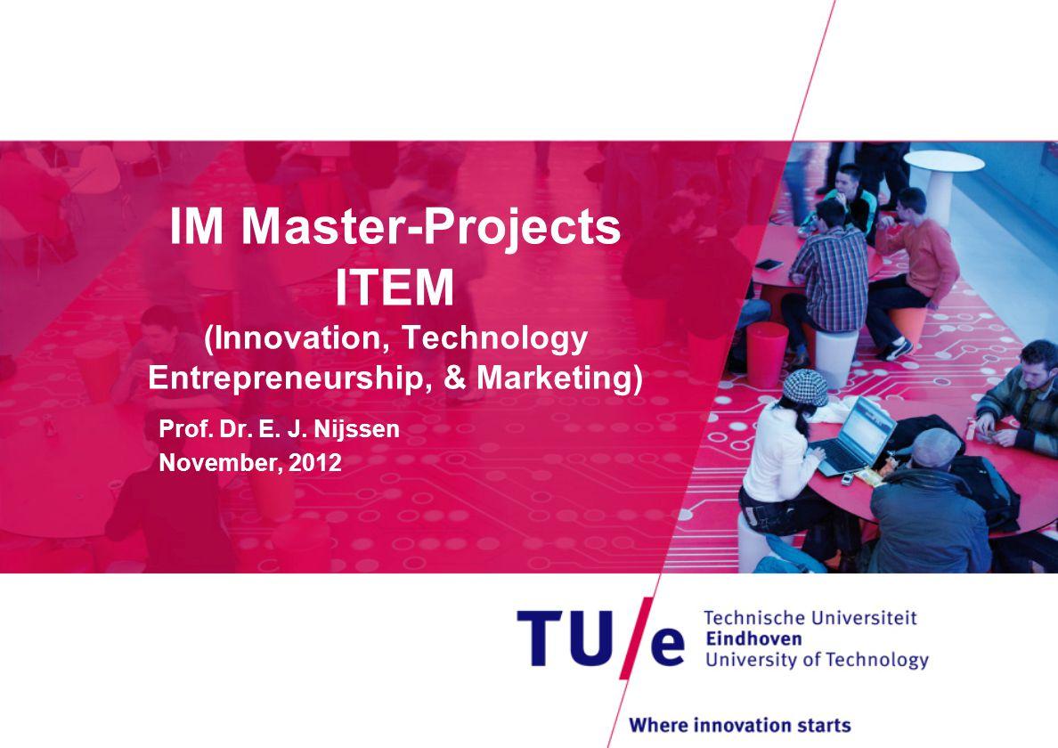 IM Master-Projects ITEM (Innovation, Technology Entrepreneurship, & Marketing) Prof.