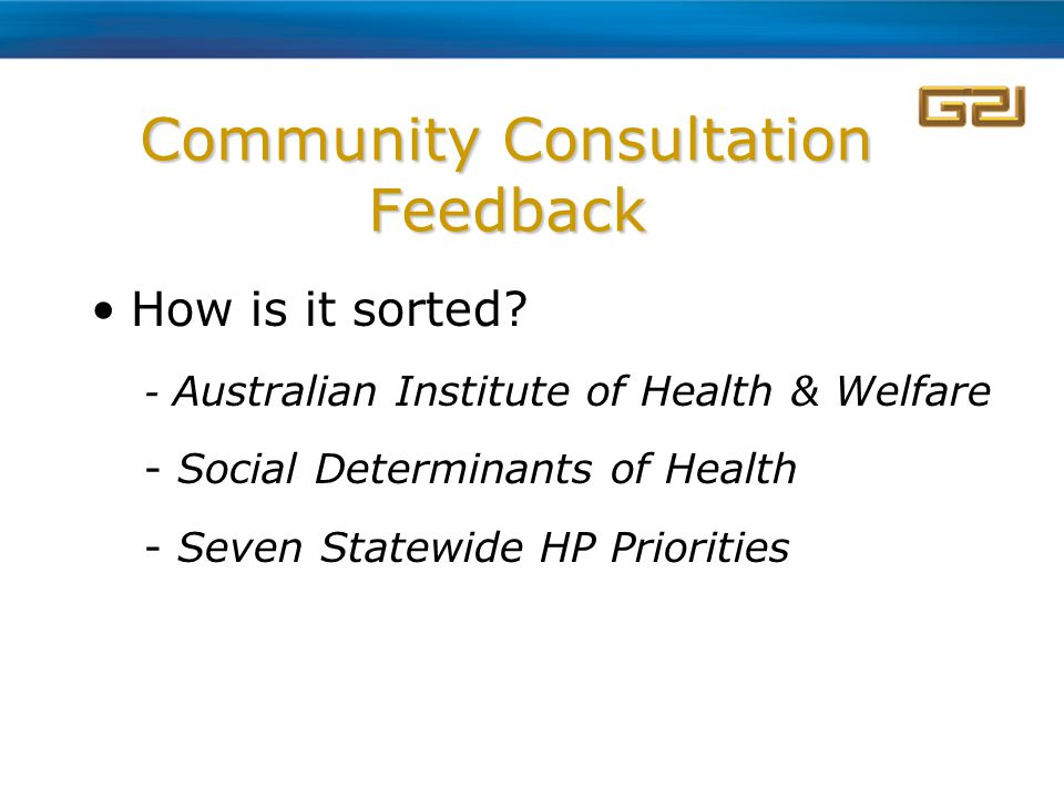Community Consultation Feedback How is it sorted.
