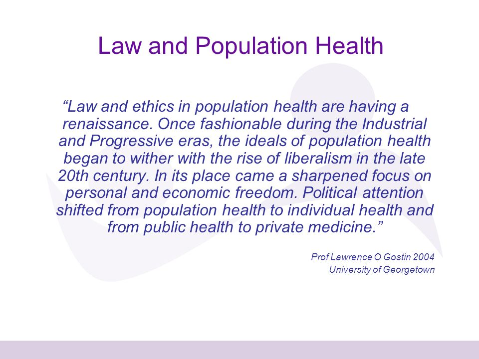 Law and ethics in population health are having a renaissance.
