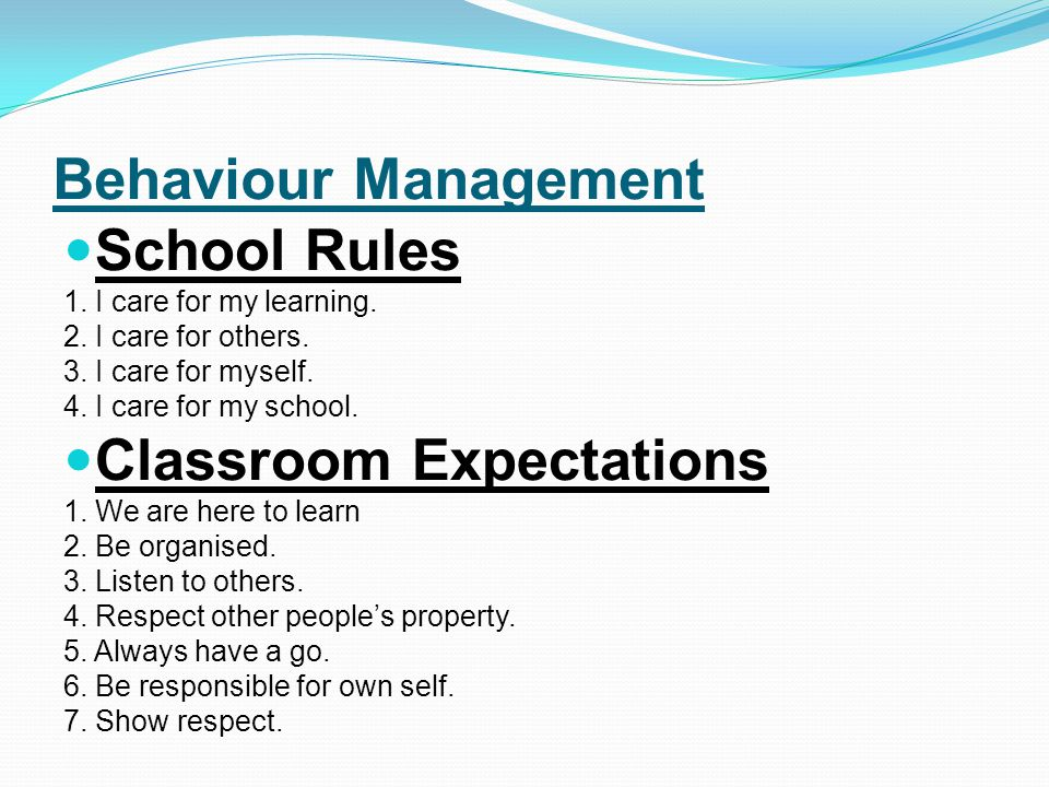 Behaviour Management School Rules 1. I care for my learning.