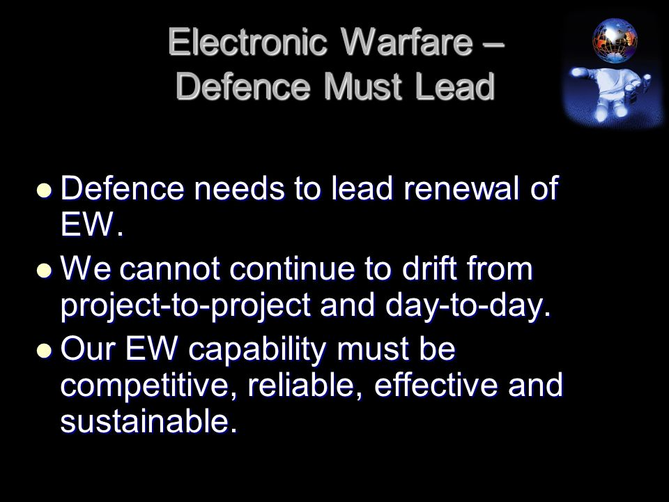Electronic Warfare – Defence Must Lead Defence needs to lead renewal of EW.