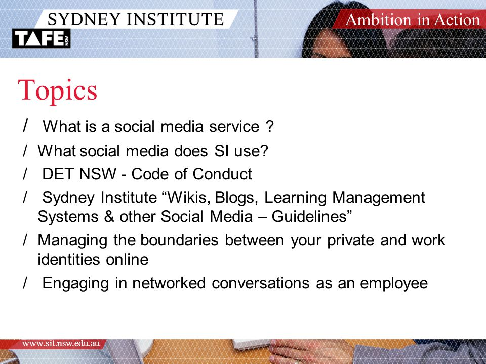 Ambition in Action www.sit.nsw.edu.au Topics / What is a social media service .