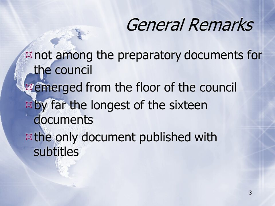 General Remarks  not among the preparatory documents for the council  emerged from the floor of the council  by far the longest of the sixteen docu