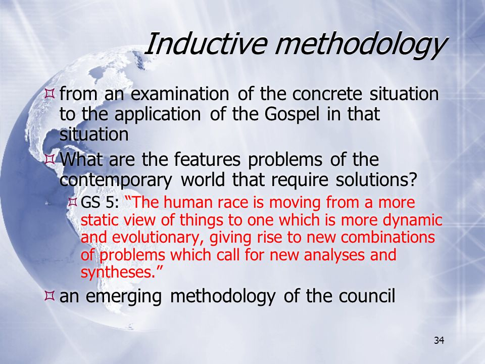 Inductive methodology  from an examination of the concrete situation to the application of the Gospel in that situation  What are the features probl