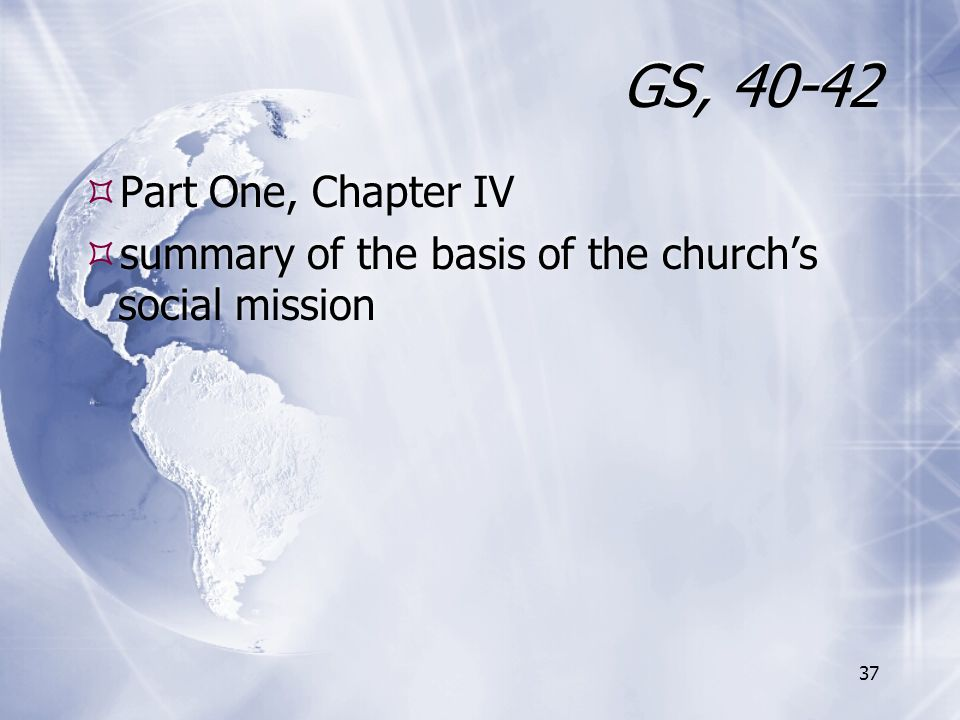 GS, 40-42  Part One, Chapter IV  summary of the basis of the church's social mission  Part One, Chapter IV  summary of the basis of the church's s