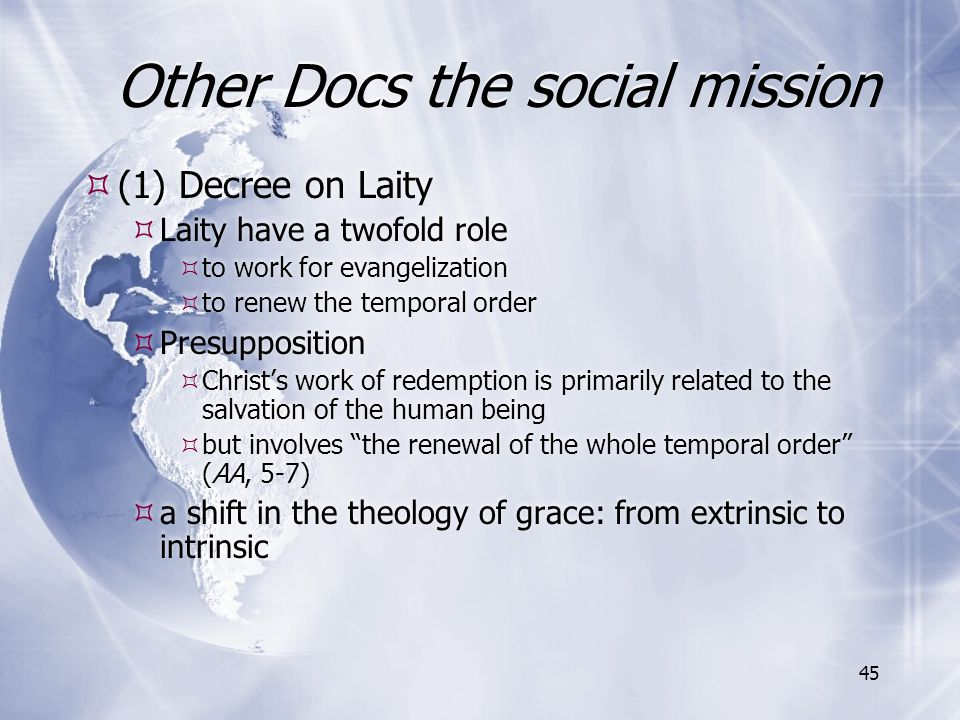 Other Docs the social mission  (1) Decree on Laity  Laity have a twofold role  to work for evangelization  to renew the temporal order  Presuppos