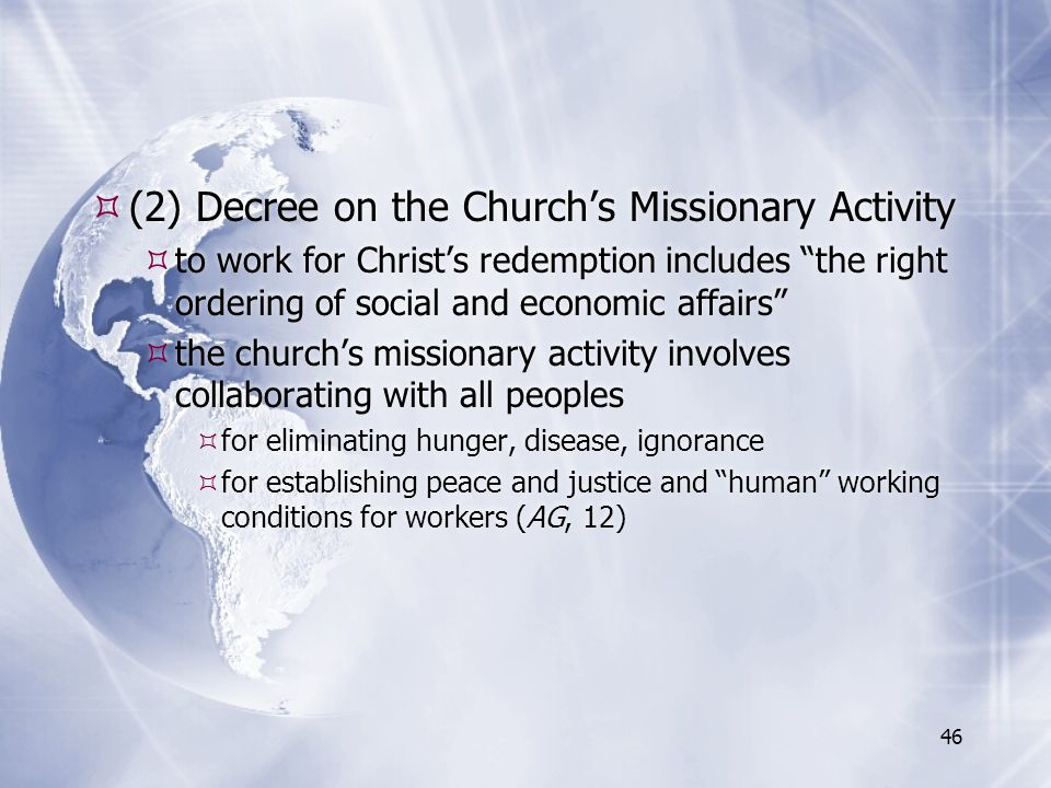 """ (2) Decree on the Church's Missionary Activity  to work for Christ's redemption includes """"the right ordering of social and economic affairs""""  the"""