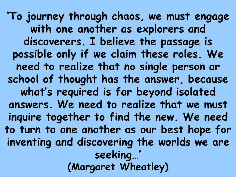 'To journey through chaos, we must engage with one another as explorers and discoverers.
