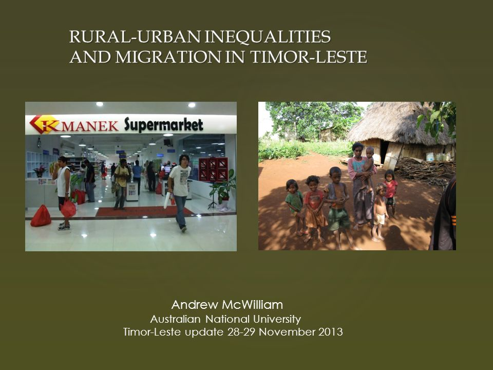 Andrew McWilliam Australian National University Timor-Leste update November 2013