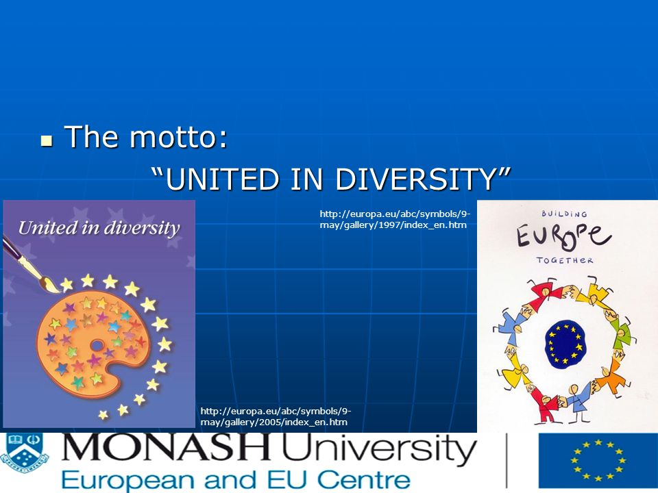 The motto: The motto: UNITED IN DIVERSITY   may/gallery/2005/index_en.htm   may/gallery/1997/index_en.htm