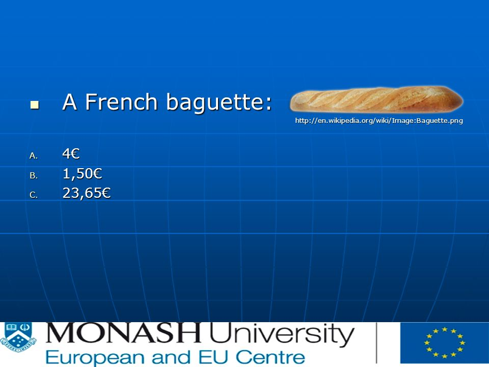A French baguette: A French baguette:  A.