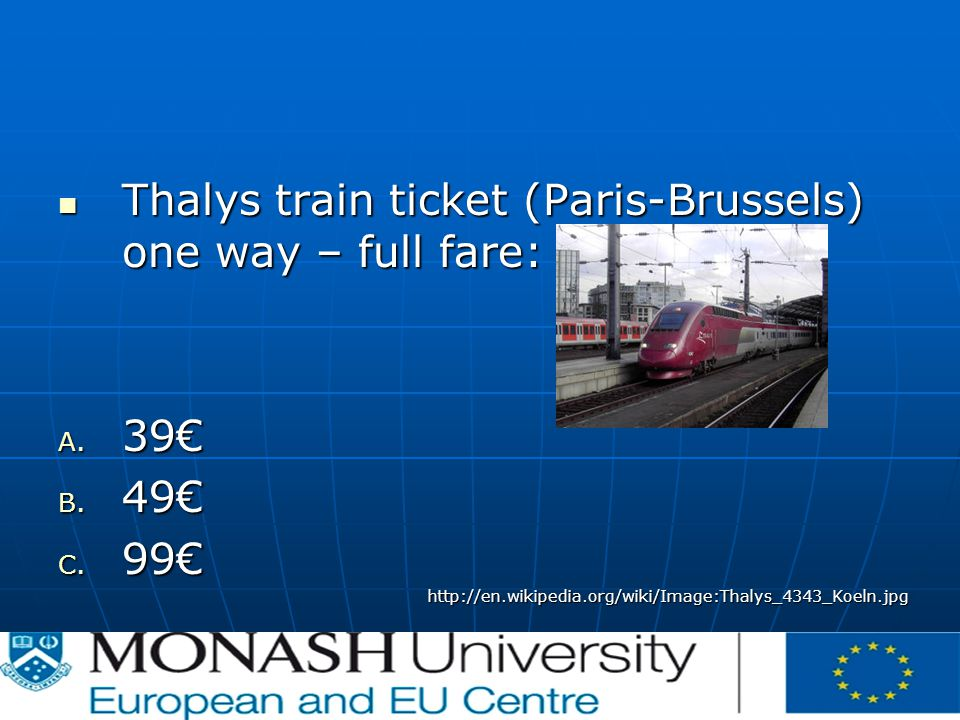 Thalys train ticket (Paris-Brussels) one way – full fare: Thalys train ticket (Paris-Brussels) one way – full fare: A.