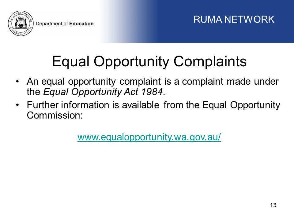 WORKFORCE MANAGEMENT 13 WORKFORCE MANAGEMENT Equal Opportunity Complaints An equal opportunity complaint is a complaint made under the Equal Opportuni