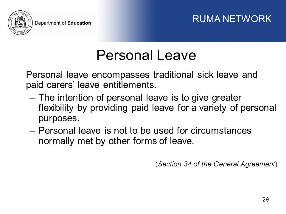 WORKFORCE MANAGEMENT 29 WORKFORCE MANAGEMENT Personal Leave Personal leave encompasses traditional sick leave and paid carers' leave entitlements. –Th