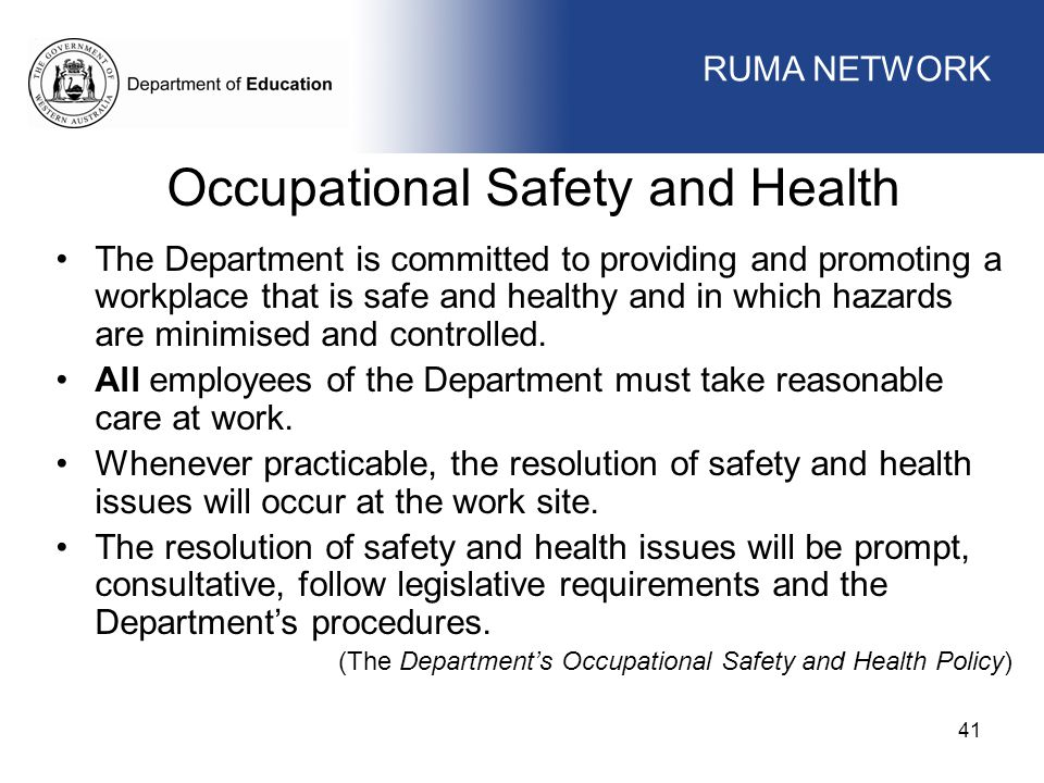 WORKFORCE MANAGEMENT 41 WORKFORCE MANAGEMENT Occupational Safety and Health The Department is committed to providing and promoting a workplace that is